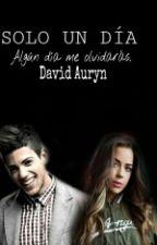 Solo Un Día (David Auryn) by Lorenichuu33