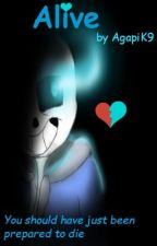 Alive {Undertale fanfic with Sans}✔️ by AgapiK9
