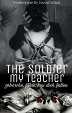 The Soldier - my Teacher by LovesControl