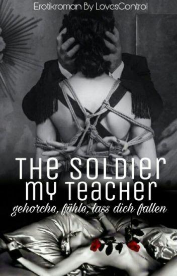The Soldier - my Teacher
