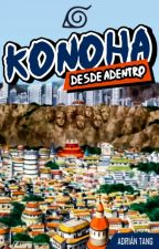 Konoha desde adentro by AT3991