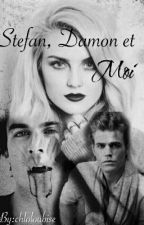 Stefan,Damon Et Moi.[V.D] by chloloubise