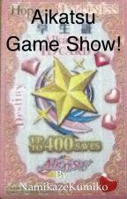 Aikatsu Game Show! by IceStar10