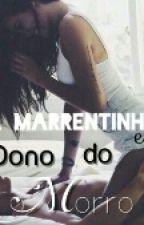 A Marrentinha E O Dono Do Morro by Manu_linda321