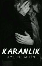 KARANLIK by aylinnshnn