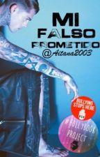 Mi falso prometido. by aitana2003