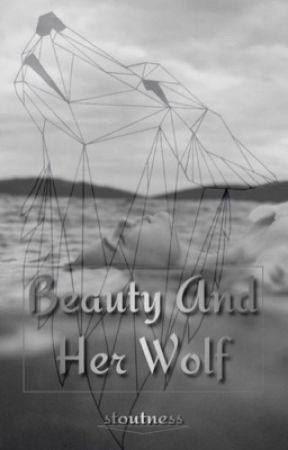 Beauty And Her Wolf by stoutness