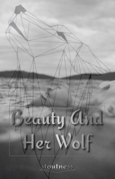 BEAUTY AND HER WOLF