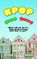 KPOP Next Door! by Kiyu_Tadashi