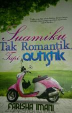 Suamiku Tak Romantik Tapi autistik by AniesYaya