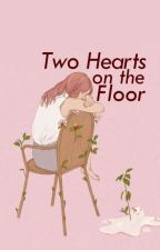 Two Hearts on the Floor by english_stars