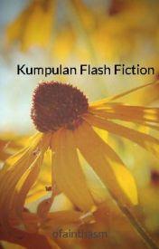 Kumpulan Flash Fiction by ofainthasm