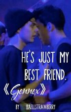He's Just My Best Friend.《Gennex》 by littletitmouse