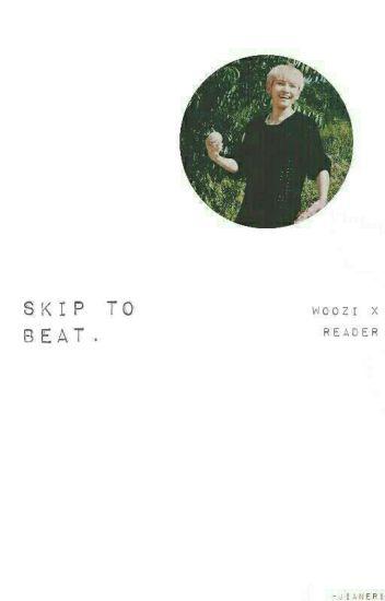 Skip to Beat ⇣ Woozi X Reader