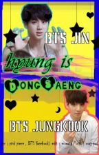 Hyung Is Dongsaeng (BTS JIN & BTS JUNGKOOK) by musangPutih