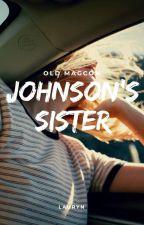 Johnson's Sister ~ Old Magcon by JAIMELESOREOS