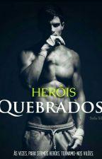 Heróis Quebrados #3 by SofsSilva