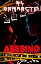 El Perfecto Asesino [EPA #1 Libro] by Suicide_Horan