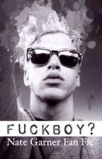 FuckBoy? // Nate Garner by GlossyGarner