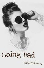Going Bad by kailyianna