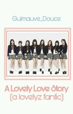 A Lovely Love Story (A Lovelyz FF) by Bewildered_Pumpkin