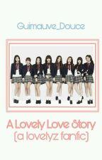 A Lovely Love Story (A Lovelyz FF) by Bewildered_Pumpkin