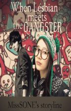 When Lesbian Meets the Gangster by MissSONE