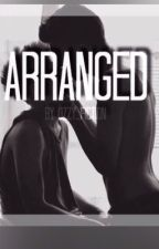 Arranged (BoyxBoy) [ON HOLD] by The_Land_Of_Oz