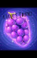 A Grape's Journey by strudelduck