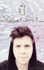 Si Rubius fuera tu... by MarianelaPeirano