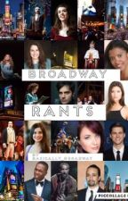 Broadway Rants by basically_broadway