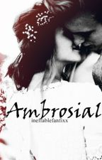 Ambrosial by ineffablefanfixx