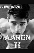 AaronII © [EN EDICIÓN] © by Fugitiva202