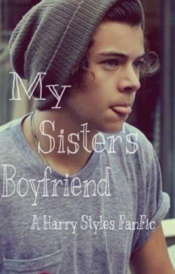 My Sister's Boyfriend (A Harry Styles FanFic)