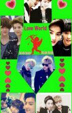 L.O.V.E ' World by Baconnie_ChanChan