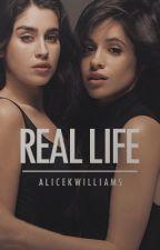 Real Life (Camren) by AliceKWilliams