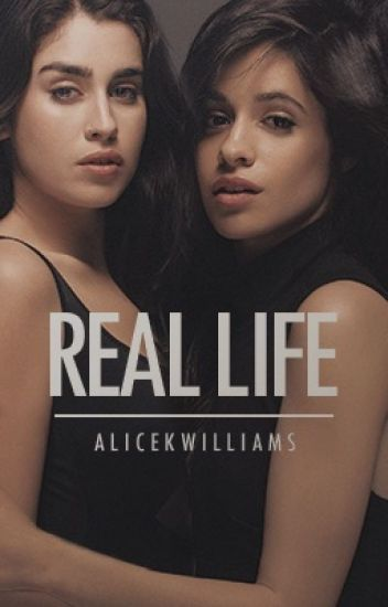 Real Life (Camren)