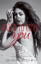 Fated To Love You by theofficialshayne