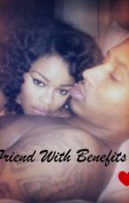 Friends With Benefits ?. by Deeheartswriting