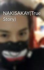 NAKISAKAY(True Story) by klitz14
