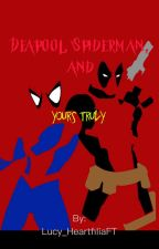 Deadpool, Spiderman, and Yours Truly by Lucy_HeartfiliaFT