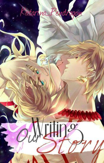 Writing Our Story //Gilgamesh X Arturia//