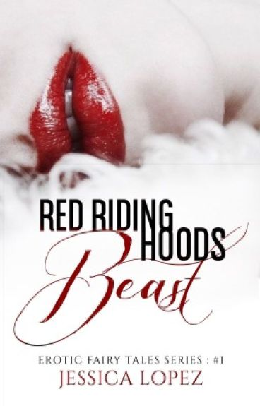 Red Riding Hoods Beast : Erotic Fairy Tales Series #1