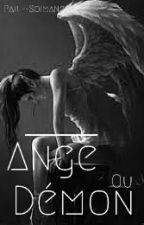 Ange Ou Demon ? by --Soimangel--