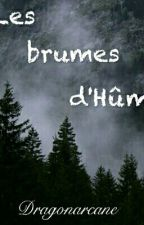 Les brumes d'Hûm by Dragonarcane