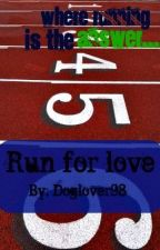 Run for Love by Doglover98