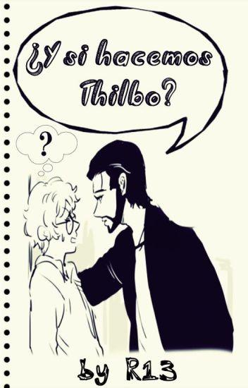 ¿Y si hacemos Thilbo?