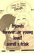 Friends Forever...or Young Love? Frisk X Asreil by prussia666