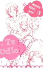 Te Odio »Yumikuri« by AlejandraVelascoB