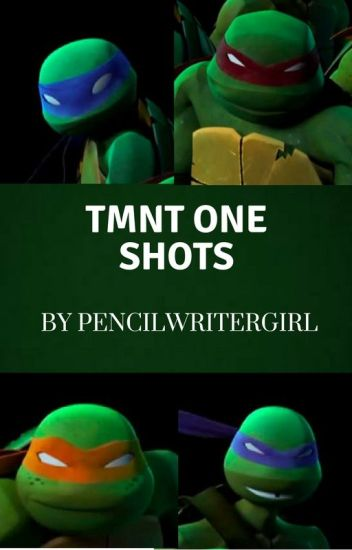 TMNT x Reader One Shots (REQUESTS OPEN)